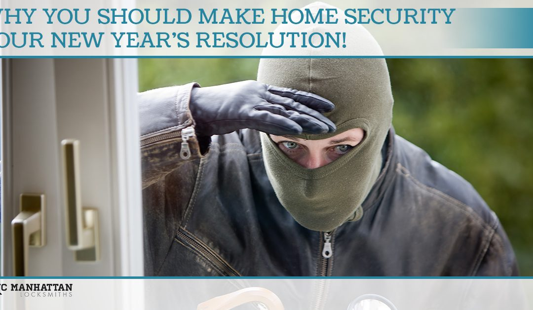 Why You Should Make Home Security Your New Year's Resolution!