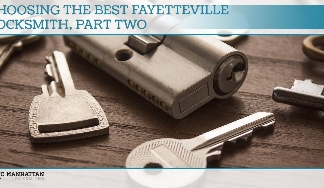 Choosing The Best Fayetteville Locksmith, Part Two